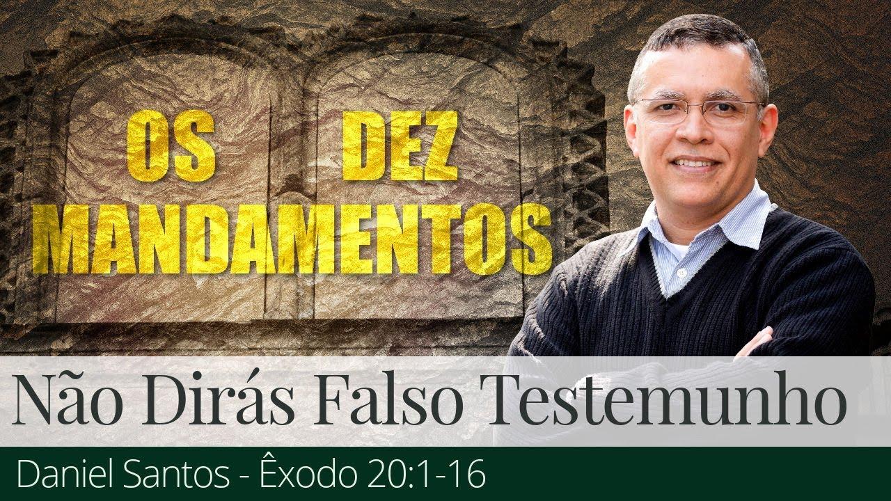 Não Dirás Falso Testemunho - Daniel Santos