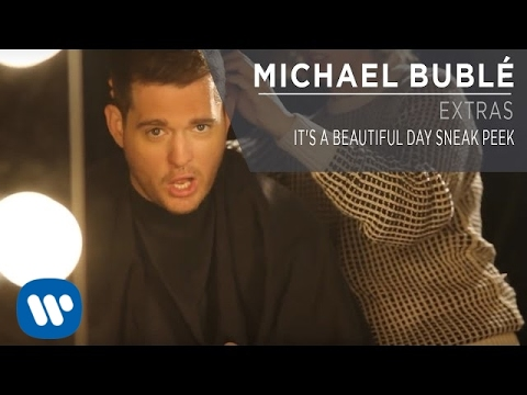 Michael Bublé - Its A Beautiful Day Sneak Peek [extra] video