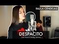 DESPACITO (Acústico)   LUIS FONSI FT DADDY YANKEE | Paula Cendejas