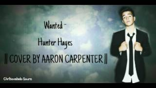 download lagu Wanted - Hunter Hayes  Cover By Aaron Carpenter gratis