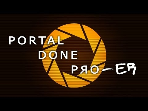 Portal Done Pro-er - Portal Speedrun - 8:31.93 - WR