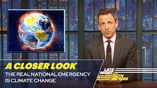 The Real National Emergency Is Climate Change: A Closer Look