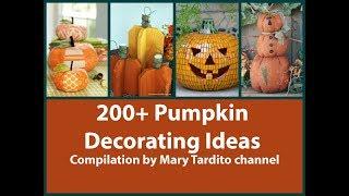 200+ Pumpkin Decorating Ideas Compilation - Halloween Decor Ideas - Fall Decorating Ideas