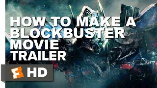 How To Make A Blockbuster Movie Trailer [Transformers The Last Knight Ver]