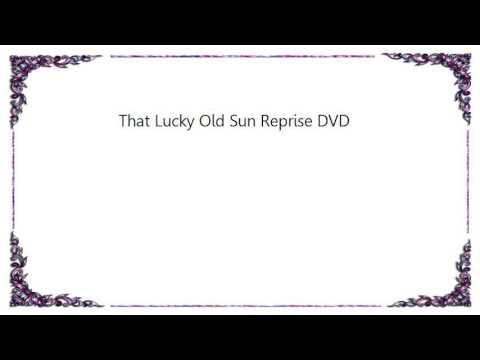 Brian Wilson - That Lucky Old Sun Reprise DVD Lyrics
