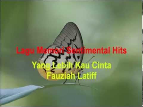Download Yang lebih Kau Cinta - Fauziah Latiff Mp4 baru