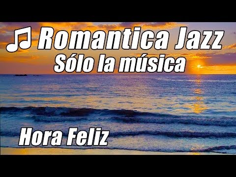 Romantica Jazz #1 Saxofon Musica Instrumental Piano Amor Canciones Hora Suave chill out video lounge