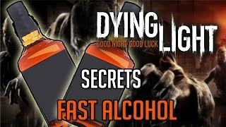 Dying Light Tricks | Fast and Easy Alcohol Tutorial