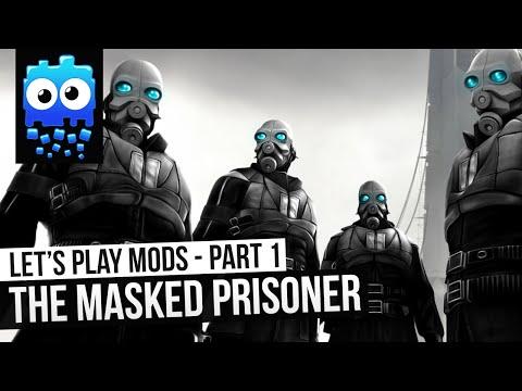 Let's Play!- The Masked Prisoner - Part 1 - [Half Life 2 Mod]