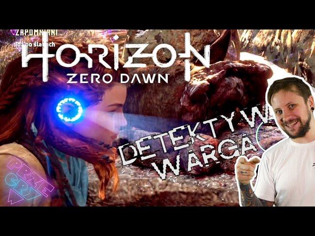 Detektyw Warga - HORIZON ZERO DAWN #3 WarGra