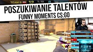 CS:GO | POSZUKIWANIE TALENTÓW | Funny Moments