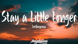 Lostboycrow - Stay a Little Longer (Lyrics / Lyric Video)