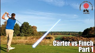 THE GOLF VLOG WITH IT ALL! Carter vs Peter Finch - Part 1