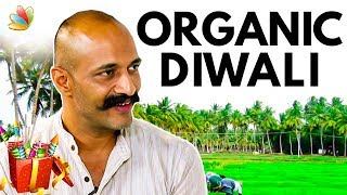 What is ORGANIC DIWALI ? : Actor Kishore Explains | Deepavali Special Interview