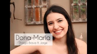 Dona Maria | Thiago Brava ft. Jorge (Laís Dágola Cover)