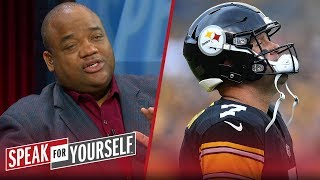 Jason Whitlock thinks Big Ben is at the heart of the Steelers' problems | NFL | SPEAK FOR YOURSELF
