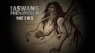 ASWANG - Philippine Mythology Documentary Part 5 of 5