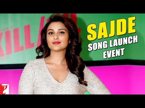 Sajde - Song Launch Event - Kill Dil