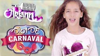 DIA DE CARNAVAL - ARIANN MUSIC - CARNAVAL  2017