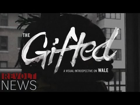 Revolt Tv Exclusive: Wale Presents the Gifted Documentary video