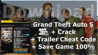 Download Grand Theft Auto 5 + Crack + Trailer Cheat Code + Save Game 100% by RNI