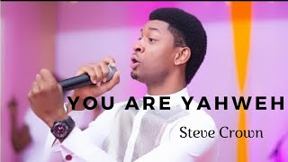 You are Yahweh (LIVE) by Steve Crown   (KINDLY SUBSCRIBE TO MY YOUTUBE CHANNEL)