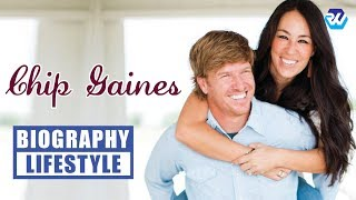 CHIP GAINES Biography, Lifestyle, Income, Career, House, Cars & Worth | Rozina's World