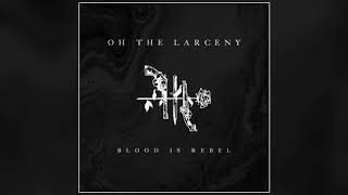 Oh The Larceny - Making Moves (Official Audio)