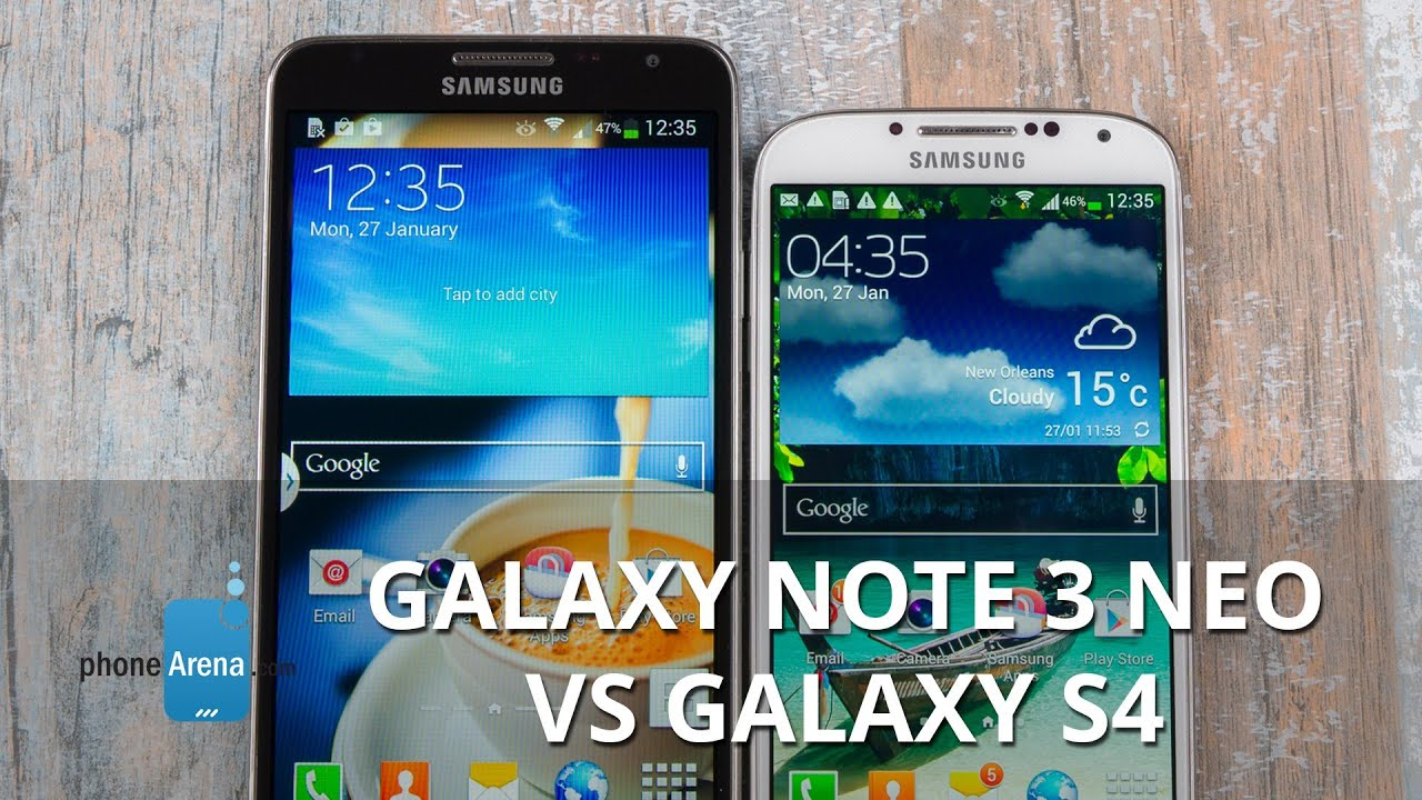 Samsung Galaxy Note 3 Neo vs s4 Samsung Galaxy Note 3 Neo vs