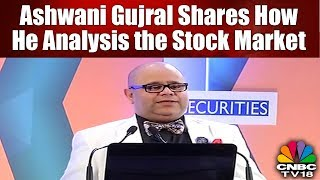 REVEALED: Ashwani Gujral Shares How He Analysis the Stock Market   CNBC TV18