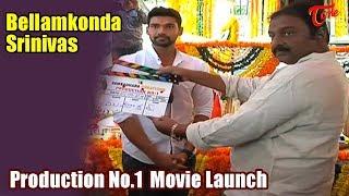 Bellamkonda Srinivas   Production No  1 New Movie Launch