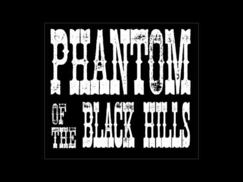 Phantom of the Black Hills - Roses on a Grave