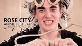 Rose City Anime Festival 2017 - Cosplay Showcase