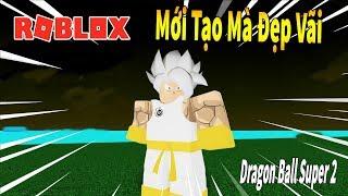 Roblox - Cuối Cùng Cũng Tạo Được Goku Vô Cực Hoàn Thiện Mà Cũng Lỗi Buồn Vãi - Dragon Ball Super 2