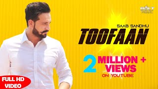 Toofaan  | Saab Sandhu | New punjabi song 2018 | Latest Punjabi Songs 2018 | Bolt Music