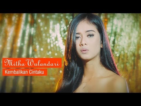 Download Kembalikan Cintaku-Mitha Wulandari   Mp4 baru