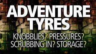 The RIGHT adventure bike tyres | Tread / knobblies, pressures, wet use