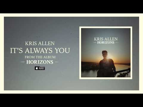 Kris Allen - Its Always You