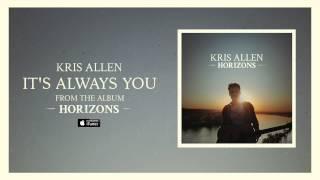 Kris Allen: It's Always You (Official Audio)