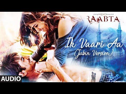 Ik Vaari Aa (Jubin Version) Full Audio Song | Raabta | Jubin Nautiyal | Sushant Singh & Kriti Sanon