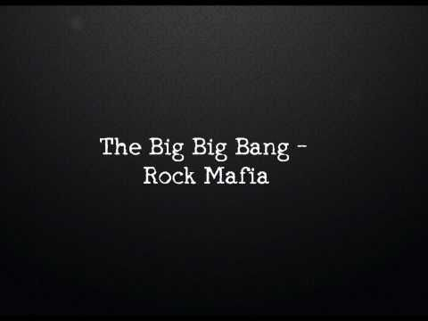 The Big Bang - Rock Mafia (hd) video
