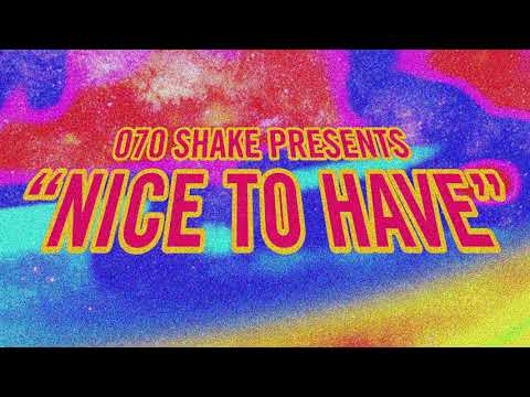 Download  070 Shake - Nice To Have Audio Gratis, download lagu terbaru