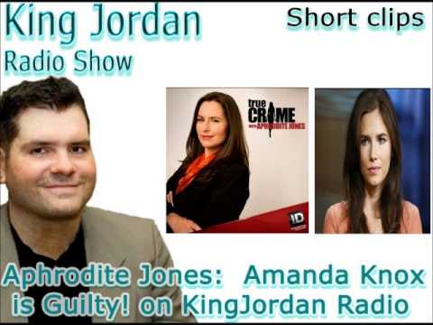 Aphrodite Jones Amanda Knox is Guilty on KingJordan Radio