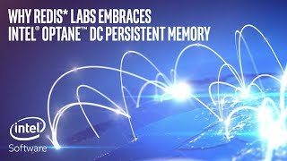 Why Redis* Labs Embraces Intel® Optane™ DC Persistent Memory | Intel Software