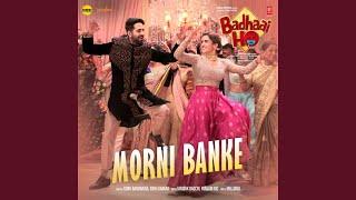 Morni Banke From 34 Badhaai Ho 34
