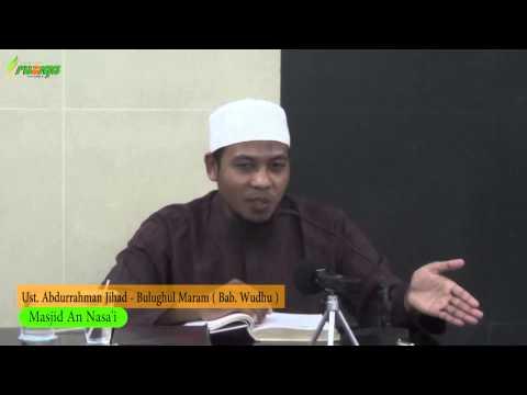Ust. Abdurrahman Jihad - Bulughul Maram ( Bab. Wudhu )