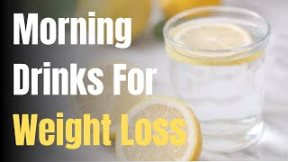 4 Morning Drinks To Lose Weight & Get Flat Tummy