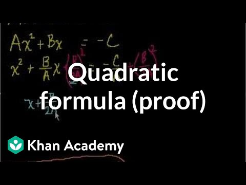 Quadratic formula (proof) | Quadratic equations | Algebra I | Khan Academy