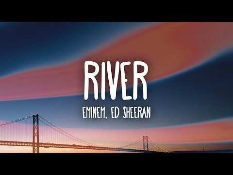 Eminem – River (Musics) ft. Ed Sheeran