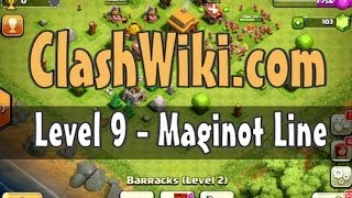 Clash of Clans Level 9 - Maginot Line